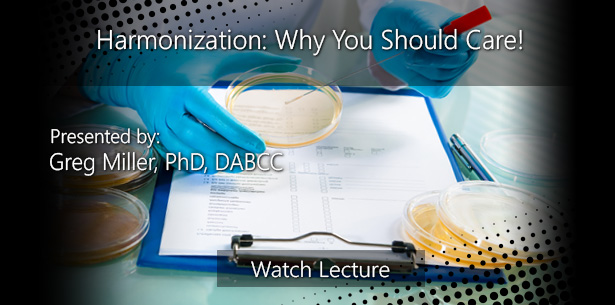 Harmonization: Why You Should Care! by Greg Miller, PhD, DABCC