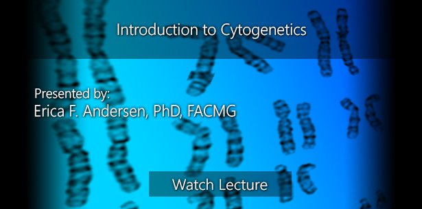 Introduction to Cytogenetics by Erica F. Andersen, PhD, FACMG