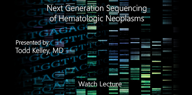 Next Generation Sequencing of Hematologic Neoplasms by Todd Kelley, MD