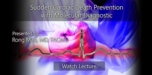 Sudden Cardiac Death Prevention with Molecular Diagnostic by Rong Mao, MD, FACMG