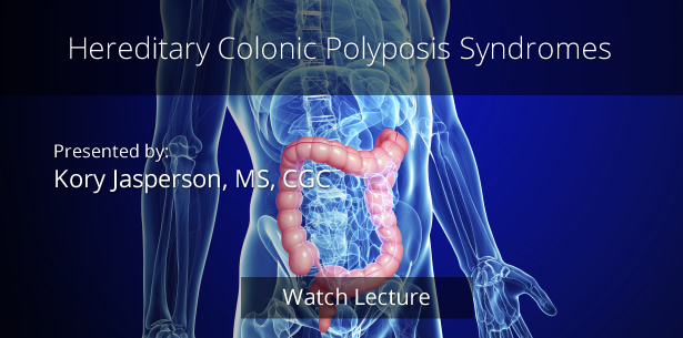 Hereditary Colonic Polyposis Syndromes by Kory Jasperson, MS, CGC